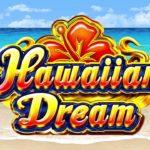 ハワイアンドリームスロット[Hawaiian Dream] 🌊🌊🌊